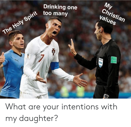 holy spirit: Christian  values  Drinking one  The Holy Spirit toh  0 What are your intentions with my daughter?