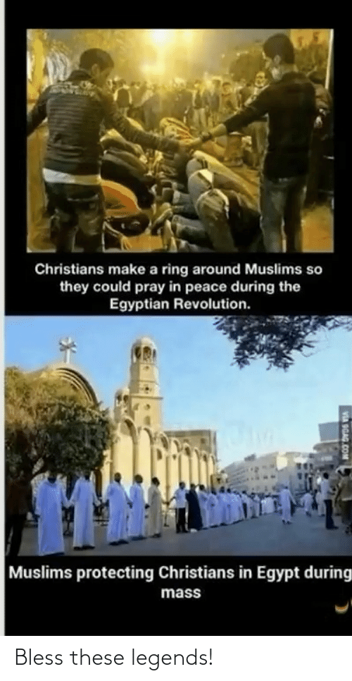 Revolution, Egypt, and Egyptian: Christians make a ring around Muslims so  they could pray in peace during the  Egyptian Revolution.  Muslims protecting Christians in Egypt during  mass  VA OGAG COM Bless these legends!