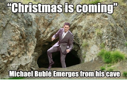 Christmas, Michael, and Michael Buble: Christmas is coming  Michael Bublé Emerges from his cave