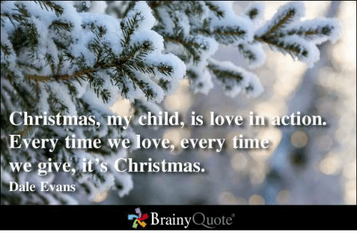 Christmas My Child Is Love In Action Every Time We Ove