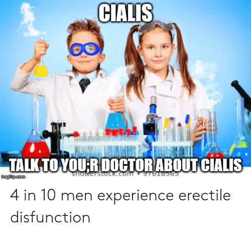 cialis: CIALIS  TALK TO YOU RDOCTORABOUT CIALIS  shutterstocCK.Com 97 5  imgilip.com 4 in 10 men experience erectile disfunction