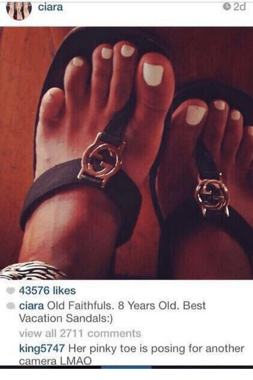 pinky toe: ciara  2d  43576 likes  ciara Old Faithfuls. 8 Years Old. Best  Vacation Sandals:)  view all 2711 comments  king5747 Her pinky toe is posing for another  camera LMAO