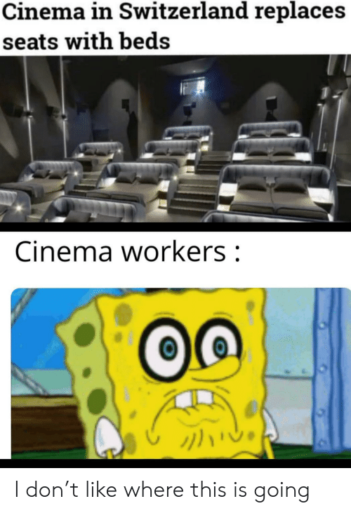 cinema: Cinema in Switzerland replaces  seats with beds  Cinema workers: I don't like where this is going