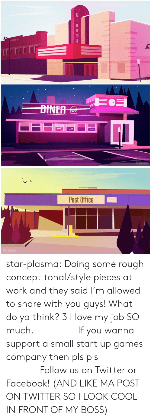 Ya Think: Cinema   Post Office  Mojiworks star-plasma:  Doing some rough concept tonal/style pieces at work and they said I'm allowed to share with you guys! What do ya think? 3 I love my job SO much.                 If you wanna support a small start up games company then pls pls                              Follow us on Twitter or Facebook! (AND LIKE MA POST ON TWITTER SO I LOOK COOL IN FRONT OF MY BOSS)