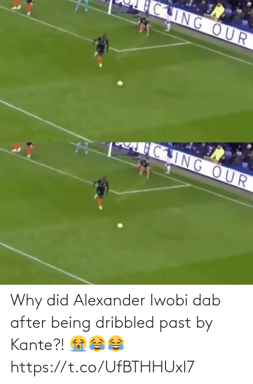 alexander: CING OUR   CING OUR Why did Alexander Iwobi dab after being dribbled past by Kante?! 😭😂😂 https://t.co/UfBTHHUxl7