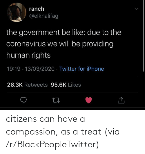 Compassion: citizens can have a compassion, as a treat (via /r/BlackPeopleTwitter)