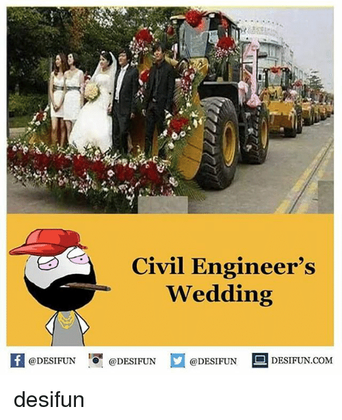 Memes, Wedding, and 🤖: Civil Engineer's  Wedding  @DESIFUN  @DESIFUN  @DESIFUN  DESIFUN COM desifun