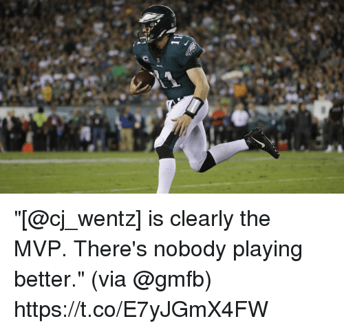 "Memes, 🤖, and Mvp: ""[@cj_wentz] is clearly the MVP. There's nobody playing better.""   (via @gmfb) https://t.co/E7yJGmX4FW"