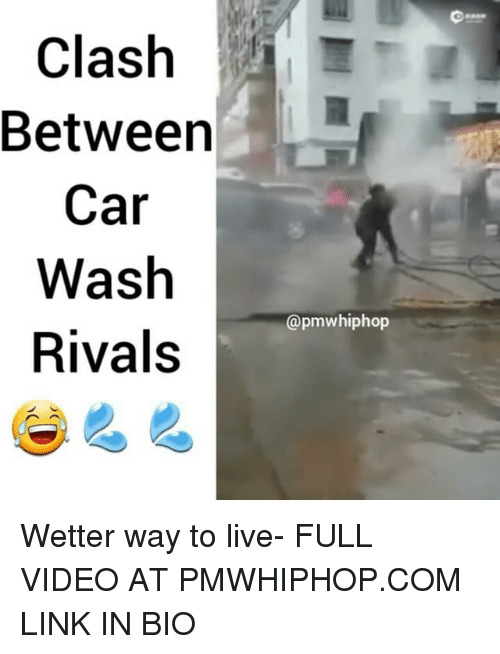 Memes, Rivals, and 🤖: Clash  Between  Car  Wash  Rivals  pm hiphop Wetter way to live- FULL VIDEO AT PMWHIPHOP.COM LINK IN BIO