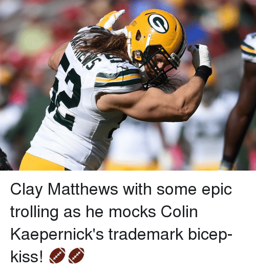 Colin Kaepernick: Clay Matthews with some epic trolling as he mocks Colin Kaepernick's trademark bicep-kiss! 🏈🏈