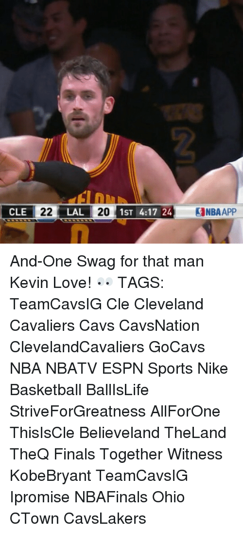 Memes, 🤖, and Kevin: CLE 22 LAL 20 1ST 4:17 24  alNBAAPP And-One Swag for that man Kevin Love! 👀 TAGS: TeamCavsIG Cle Cleveland Cavaliers Cavs CavsNation ClevelandCavaliers GoCavs NBA NBATV ESPN Sports Nike Basketball BallIsLife StriveForGreatness AllForOne ThisIsCle Believeland TheLand TheQ Finals Together Witness KobeBryant TeamCavsIG Ipromise NBAFinals Ohio CTown CavsLakers