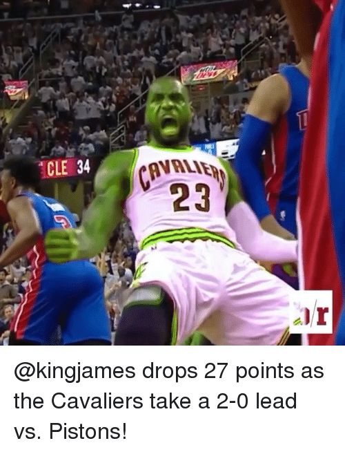 Cavaliers: CLE 34  23  Dr @kingjames drops 27 points as the Cavaliers take a 2-0 lead vs. Pistons!
