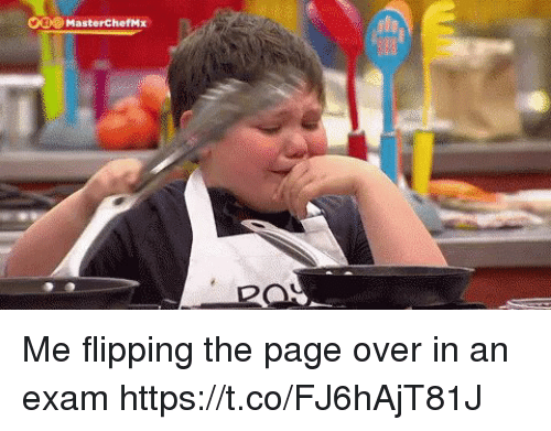 Girl Memes, Page, and Masterchef: Cle MasterChef,#x Me flipping the page over in an exam  https://t.co/FJ6hAjT81J