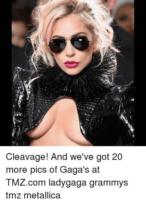 Memes, tmz.com, and 🤖: Cleavage! And we've got 20 more pics of Gaga's at TMZ.com ladygaga grammys tmz metallica