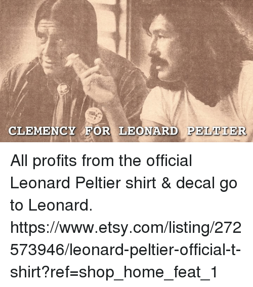 "an analysis of the injustice done to the leonard peltier ""leonard peltier may die in prison unless the president acts before his term is up,"" said zeke johnson of amnesty international usa fight injustice and help."
