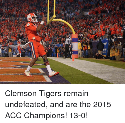Sports, Tiger, and Tigers: Clemson Tigers remain undefeated, and are the 2015 ACC Champions! 13-0!