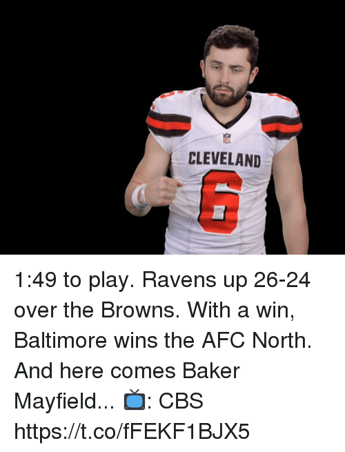 Afc North: CLEVELAND 1:49 to play.  Ravens up 26-24 over the Browns.  With a win, Baltimore wins the AFC North.  And here comes Baker Mayfield...   📺: CBS https://t.co/fFEKF1BJX5