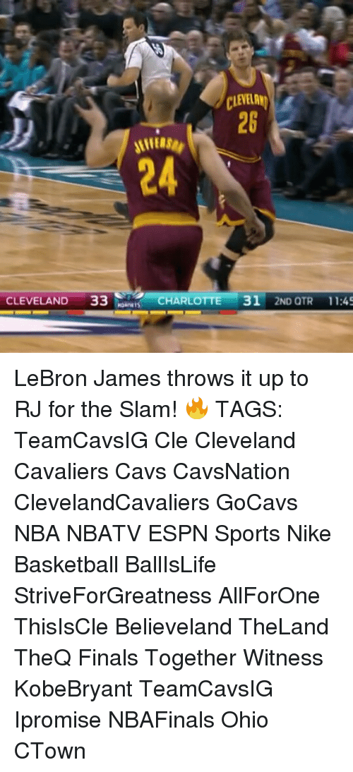 Memes, 🤖, and Slam: CLEVELAND  33  CHARLOTTE  31  2ND QTR 11:45 LeBron James throws it up to RJ for the Slam! 🔥 TAGS: TeamCavsIG Cle Cleveland Cavaliers Cavs CavsNation ClevelandCavaliers GoCavs NBA NBATV ESPN Sports Nike Basketball BallIsLife StriveForGreatness AllForOne ThisIsCle Believeland TheLand TheQ Finals Together Witness KobeBryant TeamCavsIG Ipromise NBAFinals Ohio CTown