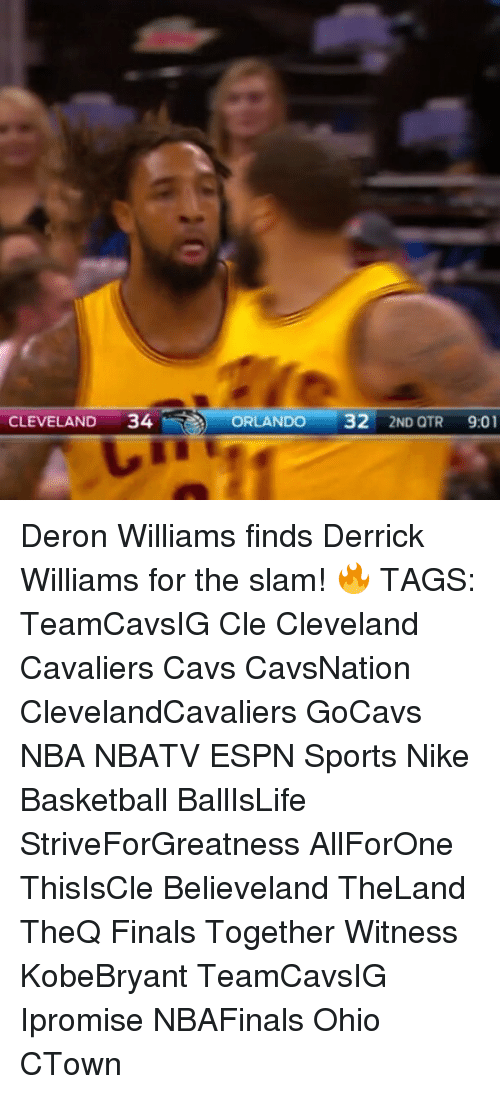 Espn, Memes, and Orlando: CLEVELAND  34  ORLANDO  32  2ND QTR  9:01 Deron Williams finds Derrick Williams for the slam! 🔥 TAGS: TeamCavsIG Cle Cleveland Cavaliers Cavs CavsNation ClevelandCavaliers GoCavs NBA NBATV ESPN Sports Nike Basketball BallIsLife StriveForGreatness AllForOne ThisIsCle Believeland TheLand TheQ Finals Together Witness KobeBryant TeamCavsIG Ipromise NBAFinals Ohio CTown
