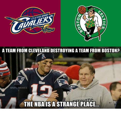 Memes, Nfl, and Cleveland: CLEVELAND  A TEAM FROM CLEVELANDDESTROYING A TEAM FROM BosTONP  @NFL MEMES  THE NBAA IS A STRANGE PLACE.