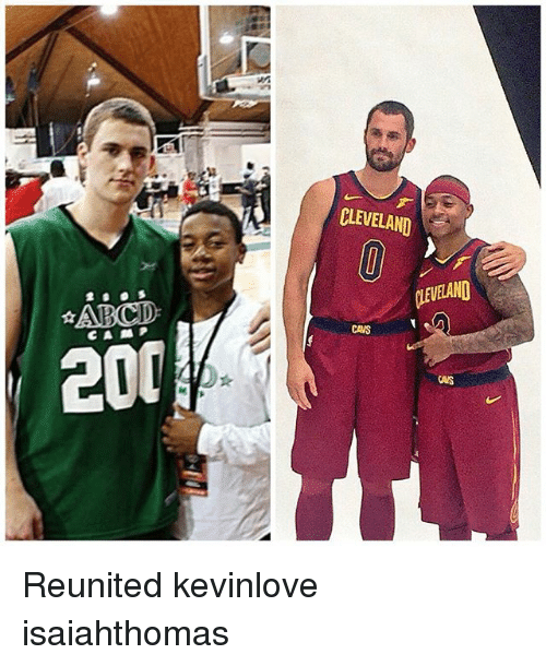 Bailey Jay, Cavs, and Memes: CLEVELAND  CAVS  200  CANS Reunited kevinlove isaiahthomas