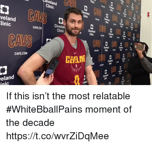 cleveland clinic: Cleveland  Clinic  Cleveland  veland  linic  Clevelan  Clinic  CAVS.CO  Cleveland  CAVS  Cleveland  CAVS.COM  YET  eland  inic  elan If this isn't the most relatable #WhiteBballPains moment of the decade https://t.co/wvrZiDqMee