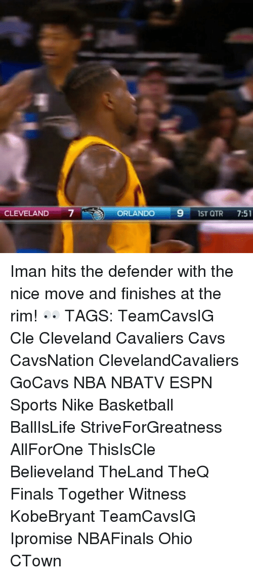 Rims: CLEVELAND  ORLANDO  9 1ST QTR  7:51 Iman hits the defender with the nice move and finishes at the rim! 👀 TAGS: TeamCavsIG Cle Cleveland Cavaliers Cavs CavsNation ClevelandCavaliers GoCavs NBA NBATV ESPN Sports Nike Basketball BallIsLife StriveForGreatness AllForOne ThisIsCle Believeland TheLand TheQ Finals Together Witness KobeBryant TeamCavsIG Ipromise NBAFinals Ohio CTown