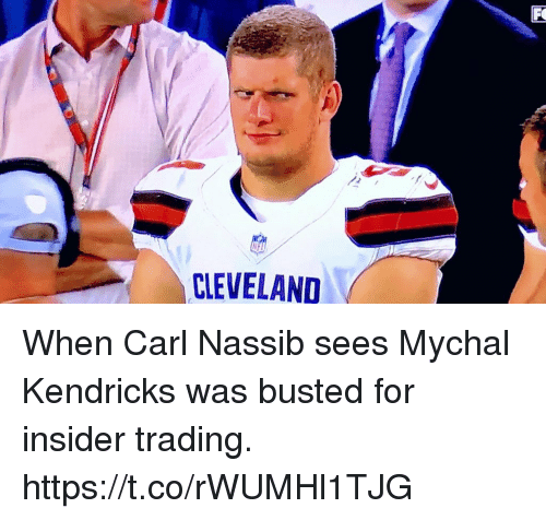 Memes, Cleveland, and 🤖: CLEVELAND When Carl Nassib sees Mychal Kendricks was busted for insider trading. https://t.co/rWUMHl1TJG