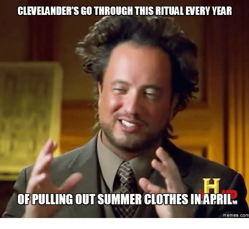 Pulling Hair Out Meme: CLEVELANDER'S GO THROUGH THIS RITUAL EVERY YEAR  H  OEPULLING OUT SUMMER CLOTHES IN APRILM  memes .com