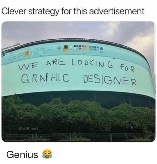 raf: Clever strategy for this advertisement  Ve  C RAf HIC  DESIGNER  @will ent Genius 😂
