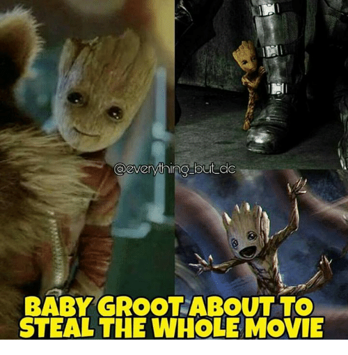 Baby, It's Cold Outside: Cleverything but dc  BABY GROOT ABOUT TO  STEAL THE WHOLE MOVIE
