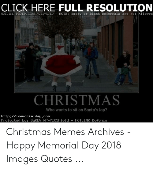 Santas Lap: CLICK HERE FULL RESOLUTION  HOTLINK PROTECTION ACTIVATED NOTE: Empty or Blank Referrals are not Allowed  CHRISTMAS  Who wants to sit on Santa's lap?  http://imemorialday.com  Protected by: ByREV WP-PICShield -HOTLINK Defence Christmas Memes Archives - Happy Memorial Day 2018 Images Quotes ...