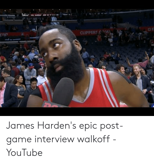 James Harden Memes: CLIPPERS  ot James Harden's epic post-game interview walkoff - YouTube