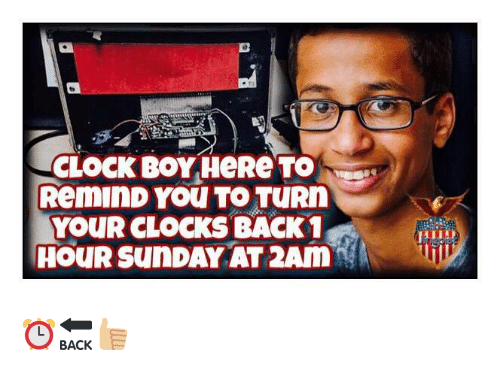Clock, Memes, and Sunday: CLOCK BoY HeRe To  ReMIND YOU TO TURD  YOUR CLOCKS BACK1  HOUR SUNDAY AT 2AM ⏰🔙👍🏼