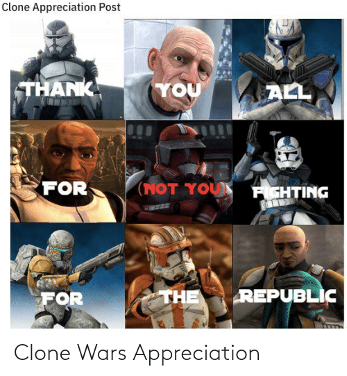 appreciation: Clone Wars Appreciation