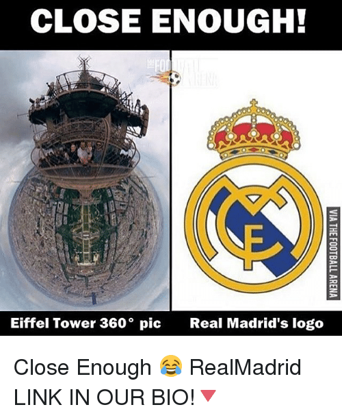 Eiffel Towering: CLOSE ENOUGH!  Eiffel Tower 360 pic  Real Madrid's logo Close Enough 😂 RealMadrid LINK IN OUR BIO!🔻