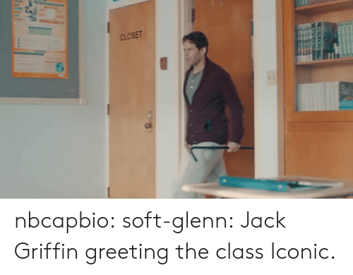 Glenn: CLOSET nbcapbio: soft-glenn: Jack Griffin greeting the class Iconic.