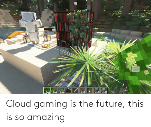so amazing: Cloud gaming is the future, this is so amazing