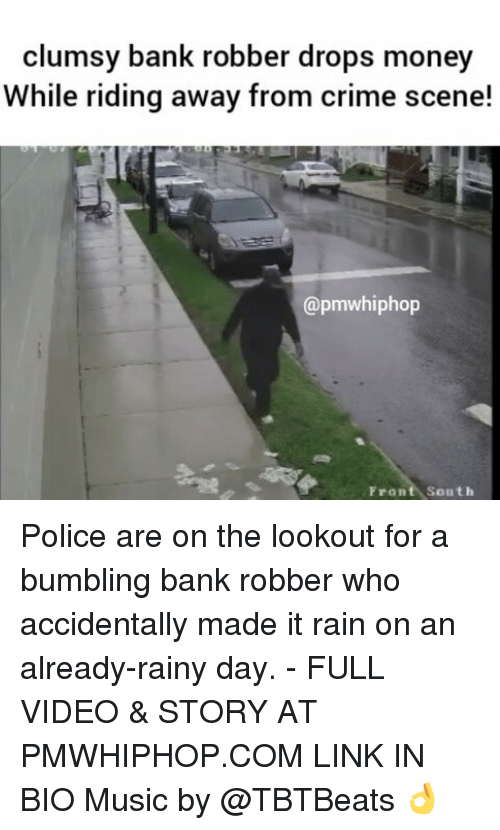 Bumbling: clumsy bank robber drops money  While riding away from crime scene!  (apmwhiphop  Front South Police are on the lookout for a bumbling bank robber who accidentally made it rain on an already-rainy day. - FULL VIDEO & STORY AT PMWHIPHOP.COM LINK IN BIO Music by @TBTBeats 👌