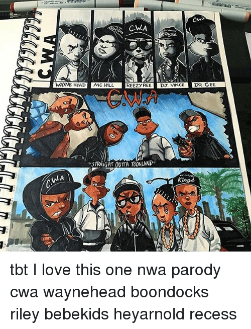 "Love, Memes, and N.W.A.: CMA  C.WA  WAYNE HEADMC HILL  REEZYREE  D. VINCE  DR. CEE  ""STRAIGHT OUTTA TOONIANp-  King2 tbt I love this one nwa parody cwa waynehead boondocks riley bebekids heyarnold recess"
