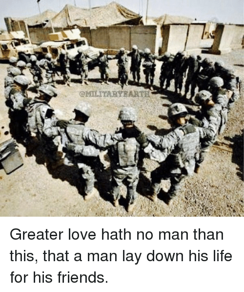25 best memes about greater love hath no man than this