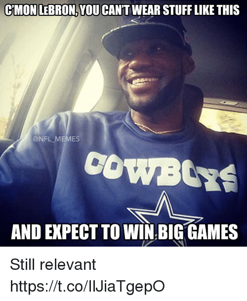Football, Memes, and Nfl: CMON LEBRON. YOU CAN'T WEAR STUFF LIKE THIS  @NFL MEMES  AND EXPECT TO WIN BIG GAMES Still relevant https://t.co/IlJiaTgepO