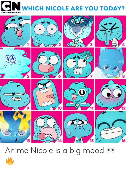 2 3 4 5: CN wHICH NICOLE ARE YOU TODAY?  CARTOON NETWORK  2  3  4  5  6  7  8  10  12  13  14  15  16 Anime Nicole is a big mood 👀🔥