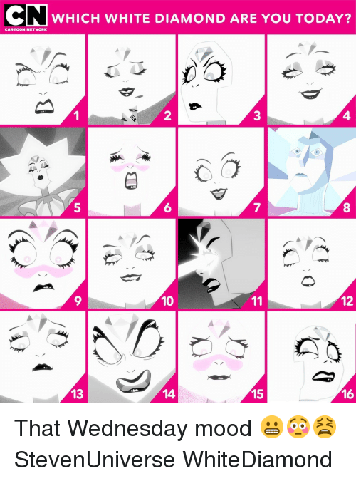 Cartoon Network: CN  WHICH WHITE DIAMOND ARE YOU TODAY?  CARTOON NETWORK  2  4.  6  9  10  12  13  14  15  16 That Wednesday mood 😬😳😫 StevenUniverse WhiteDiamond