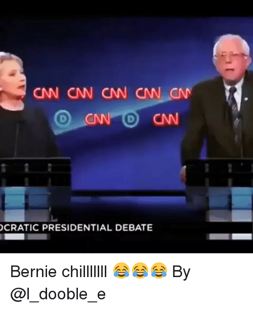 Funny and Bernie: CNN CNN CNN CNN CNN  CNN CNN  CRATIC PRESIDENTIAL DEBATE Bernie chilllllll 😂😂😂 By @l_dooble_e