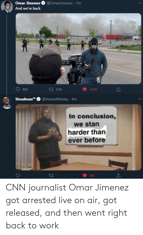 air: CNN journalist Omar Jimenez got arrested live on air, got released, and then went right back to work