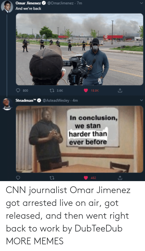air: CNN journalist Omar Jimenez got arrested live on air, got released, and then went right back to work by DubTeeDub MORE MEMES