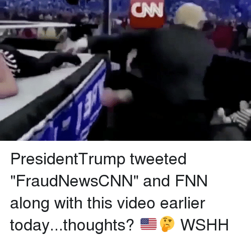 """Video: CNN PresidentTrump tweeted """"FraudNewsCNN"""" and FNN along with this video earlier today...thoughts? 🇺🇸🤔 WSHH"""