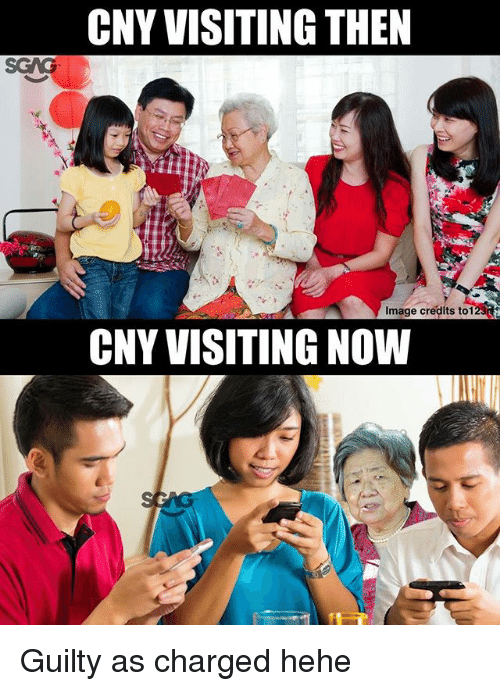 Memes, Image, and 🤖: CNY VISITING THEN  Image credits to1  CNY VISITING NOW Guilty as charged hehe
