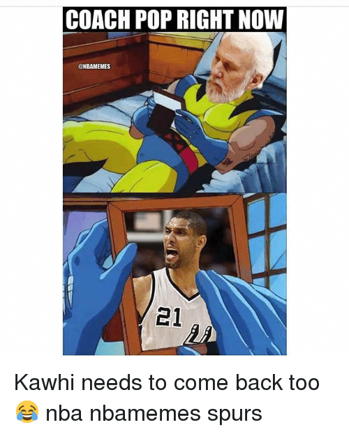 Basketball, Nba, and Pop: COACH POP RIGHT NOW  ONBAMEMES  21 Kawhi needs to come back too😂 nba nbamemes spurs